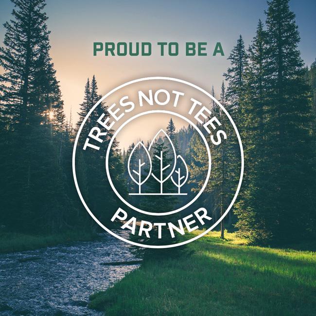 Trees Not Tees Partner